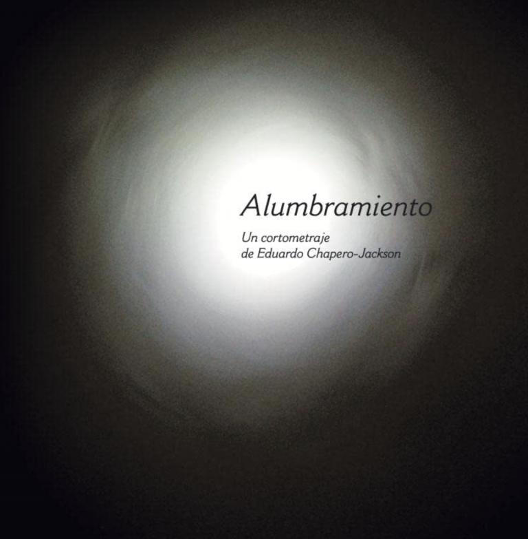 Alumbramiento: a short film's anatomy.